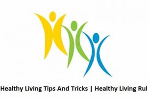 11 Healthy Living Tips And Tricks