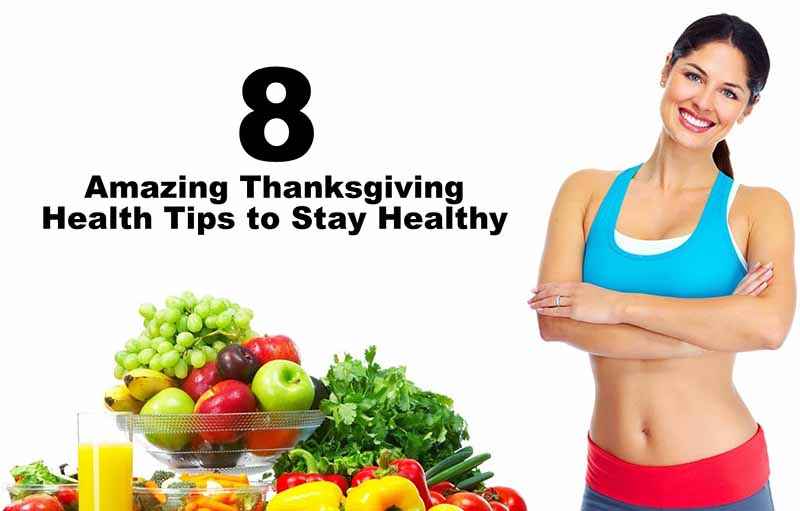 8 Amazing Thanksgiving Health Tips to Stay Healthy